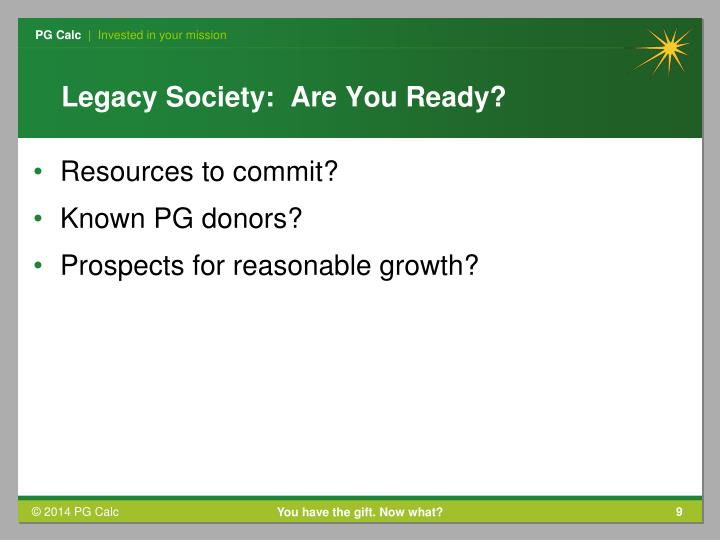 Legacy Society:  Are You Ready?