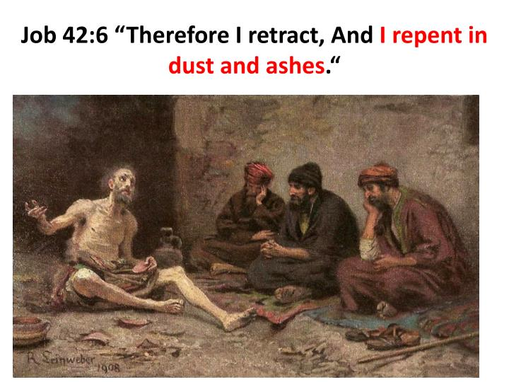 "Job 42:6 ""Therefore I retract, And"