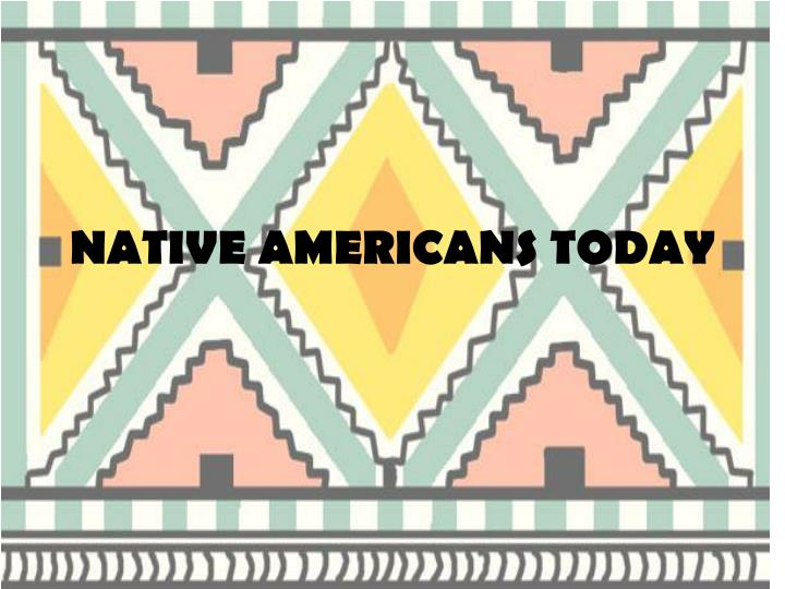 native americans today n.