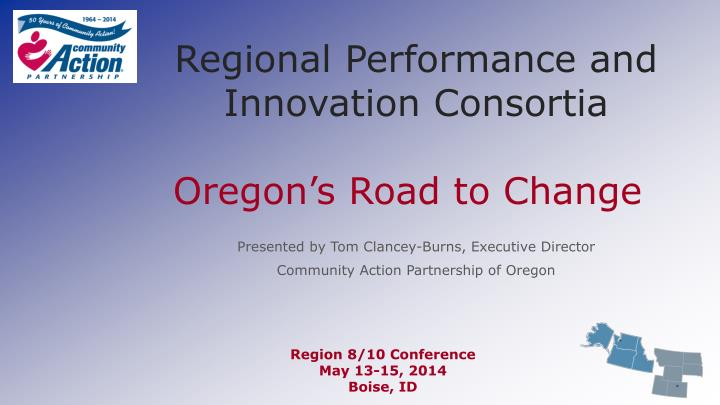 regional performance and innovation consortia oregon s road to change n.
