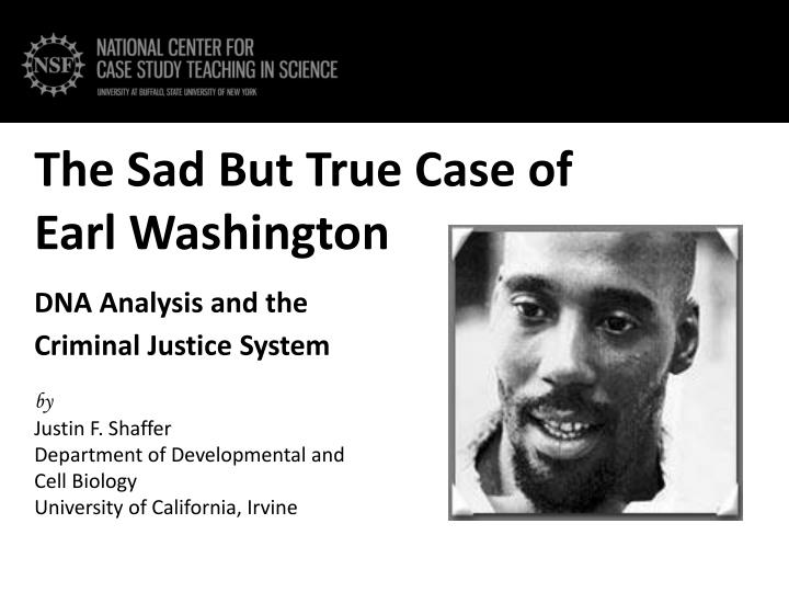the sad b ut true case of earl washington dna analysis and the criminal justice system n.