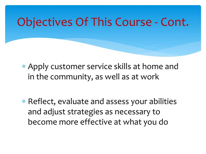 Objectives Of This Course - Cont.