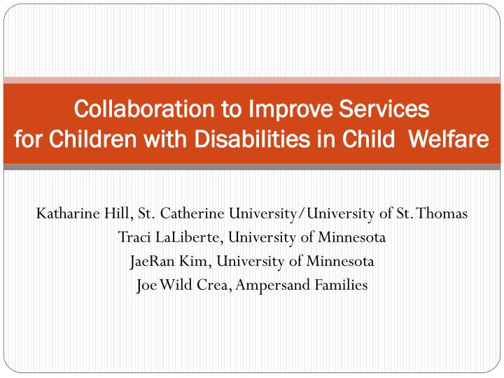 collaboration to improve services for children with disabilities in child welfare n.