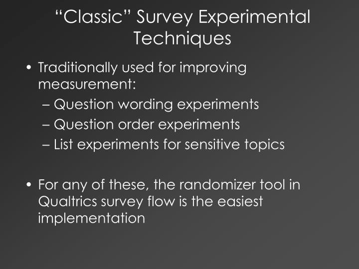 """""""Classic"""" Survey Experimental Techniques"""