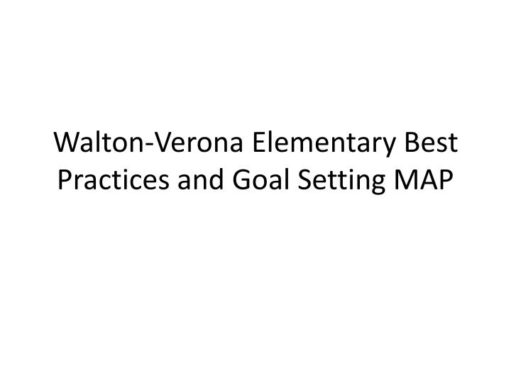 walton verona elementary best practices and goal setting map n.