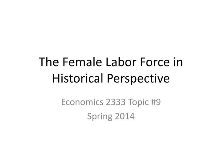 the female labor force in historical perspective n.