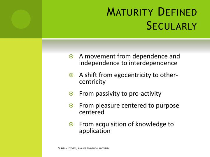 Maturity Defined Secularly