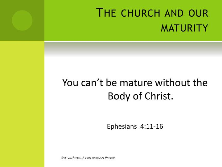 The church and our maturity