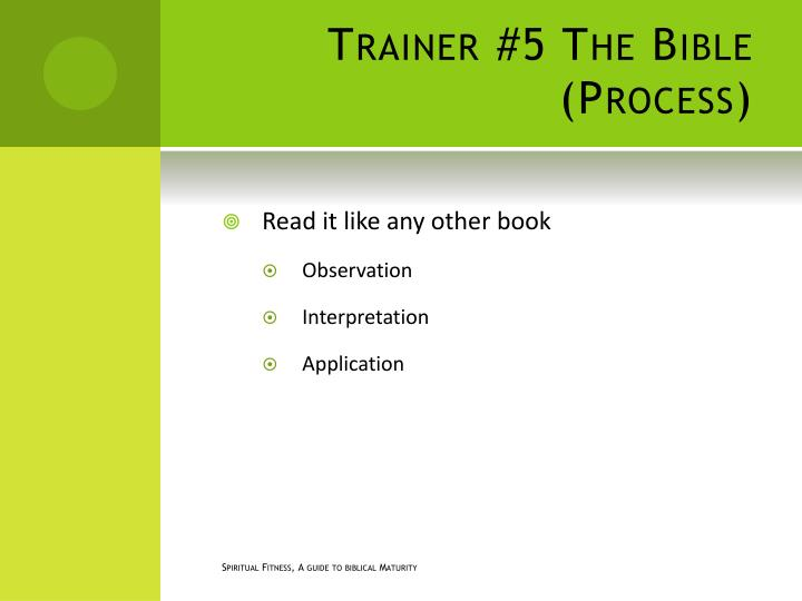 Trainer #5 The Bible (Process)