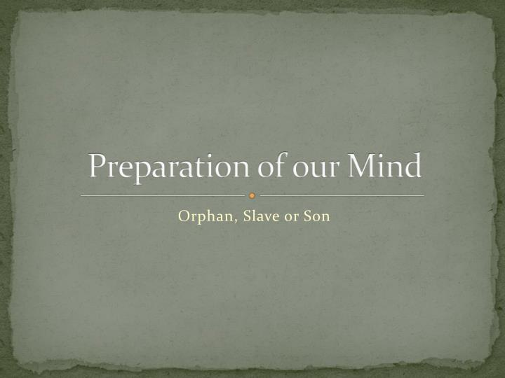 preparation of our mind n.