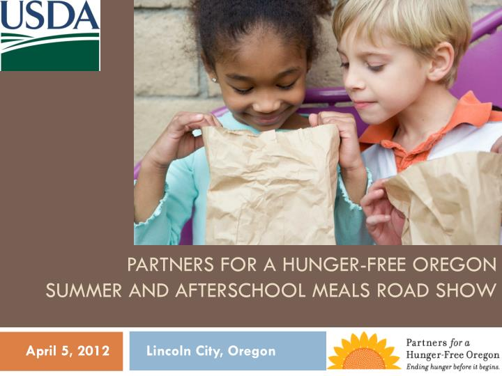 partners for a hunger free oregon summer and afterschool meals road show n.