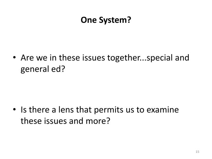 One System?