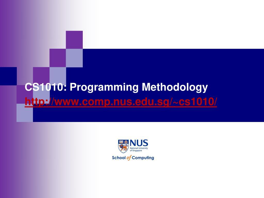 PPT - CS1010: Programming Methodology http://www comp nus
