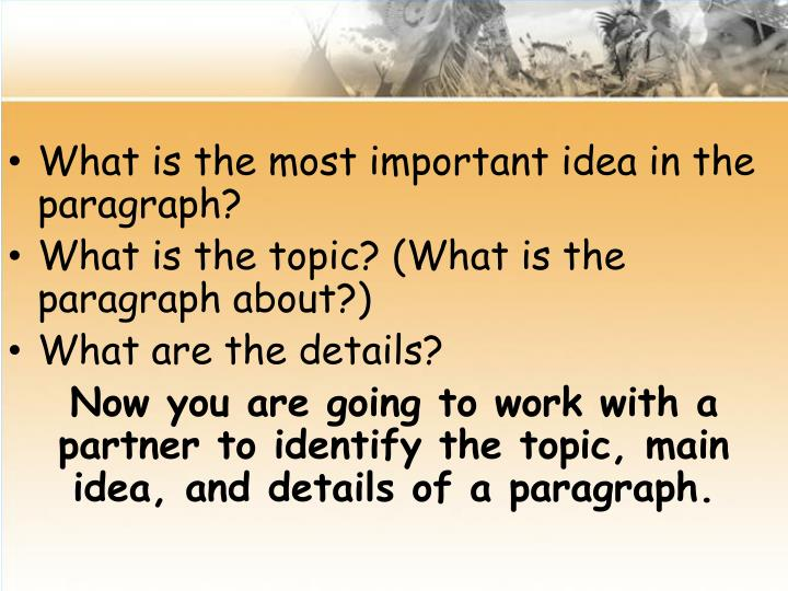 What is the most important idea in the paragraph?