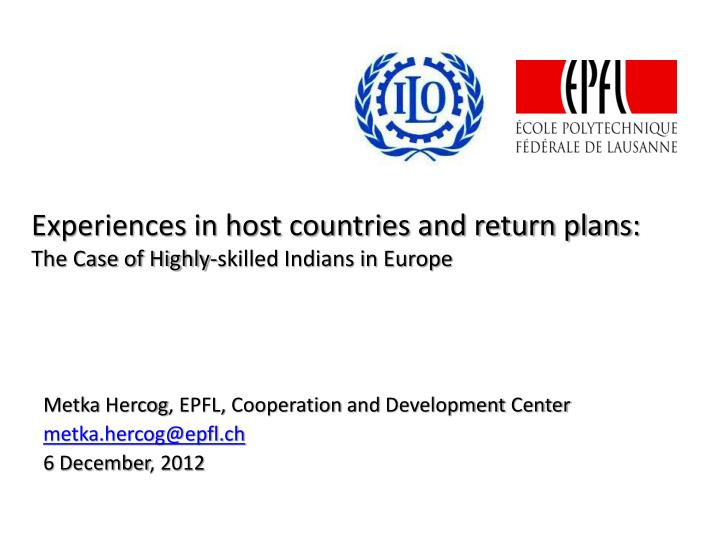 experiences in host countries and return plans the case of highly skilled indians in europe n.