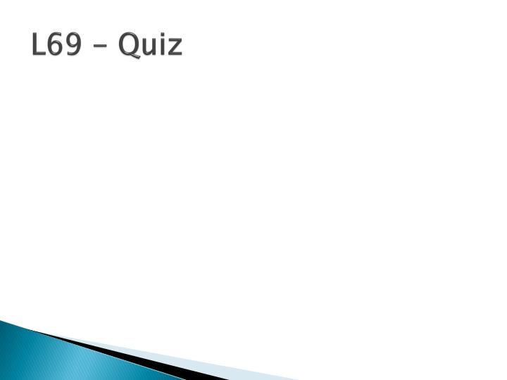 L69 - Quiz