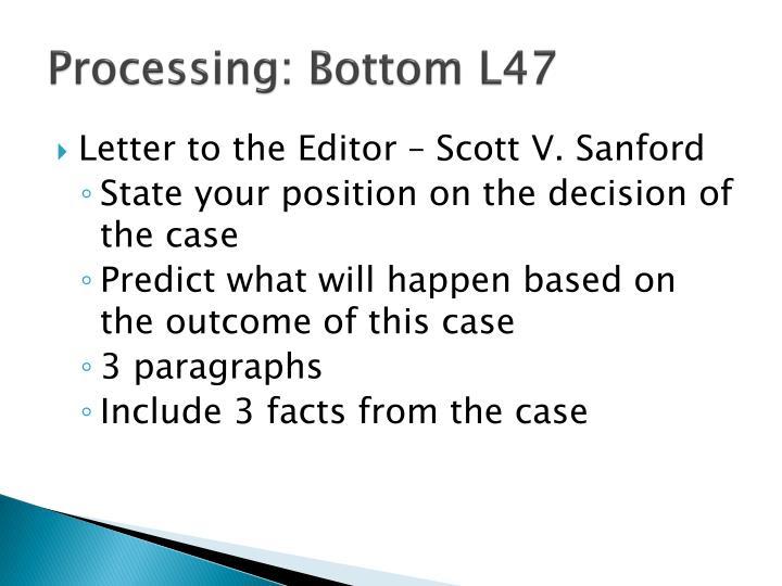 Processing: Bottom L47