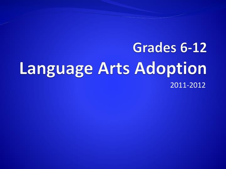 grades 6 12 language arts adoption n.