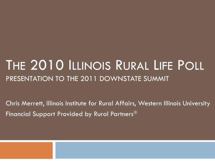 the 2010 illinois rural life poll presentation to the 2011 downstate summit n.