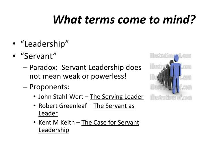 servant leadership term papers Theology of servant leadership it came as a surprise to me to learn that servant leadership is not a uniquely christian concept robert greenleaf, who is credited with creating the modern servant leadership movement, did not approach servant leadership from a christian perspective, but from a secular one greenleaf was inspired by reading herman hesse's journey to the east (greenleaf, p 21.