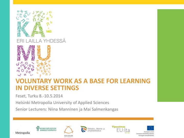 voluntary work as a base for learning in diverse settings n.