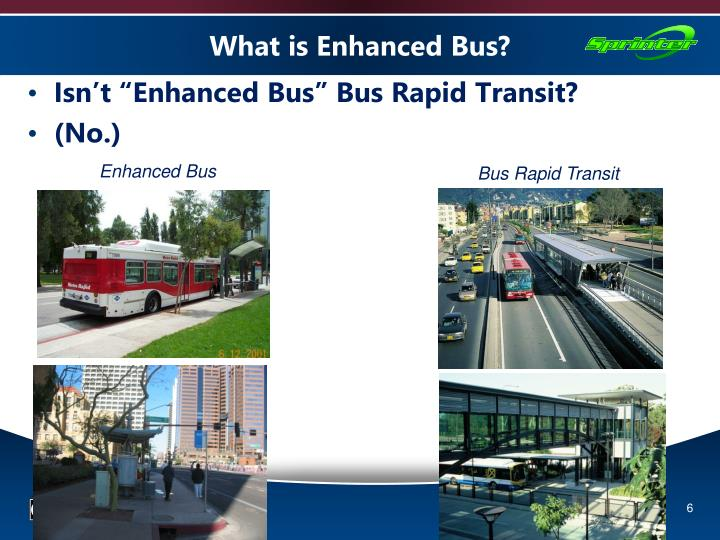 What is Enhanced Bus?