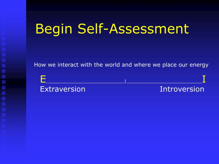 Begin Self-Assessment