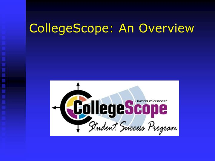 CollegeScope: An Overview