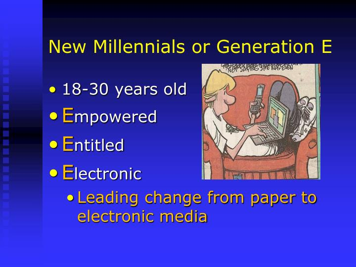 New Millennials or Generation E