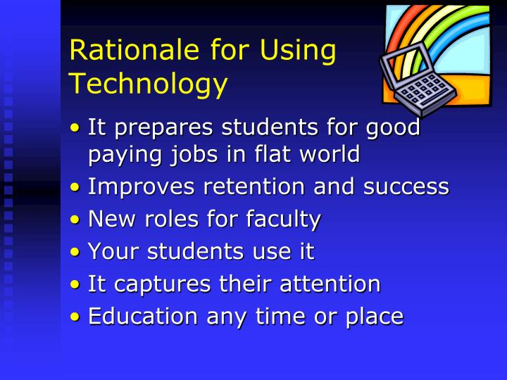Rationale for Using Technology