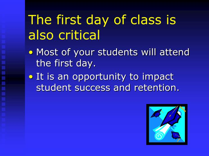 The first day of class is also critical