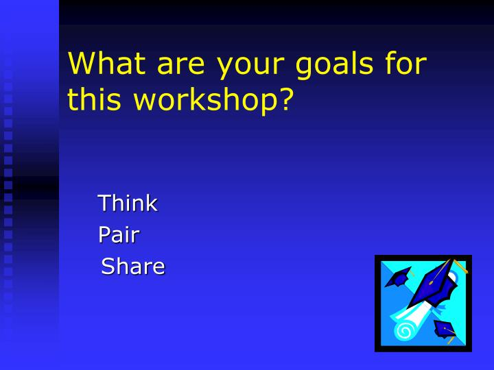 What are your goals for this workshop