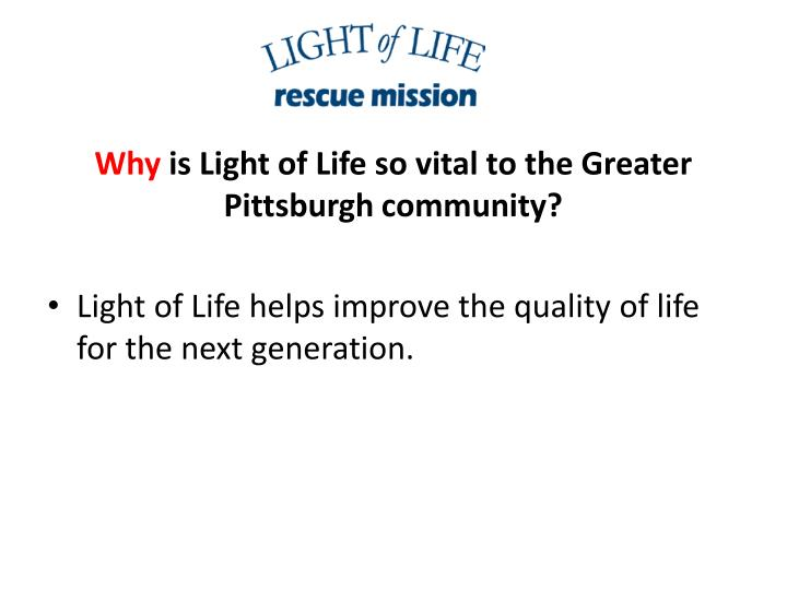 Delightful Why Is Light Of Life So Vital To The Greater Pittsburgh Community?