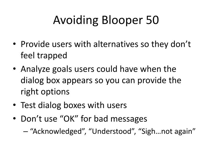 Avoiding Blooper 50