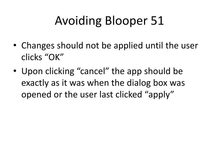 Avoiding Blooper 51