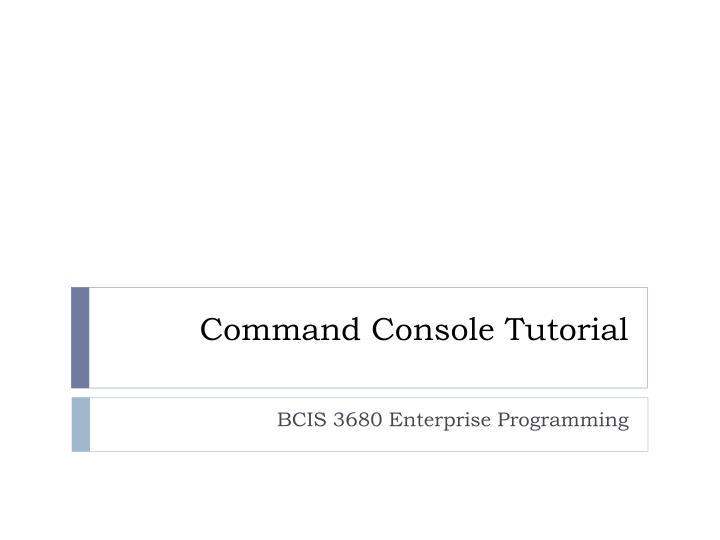 command console tutorial n.