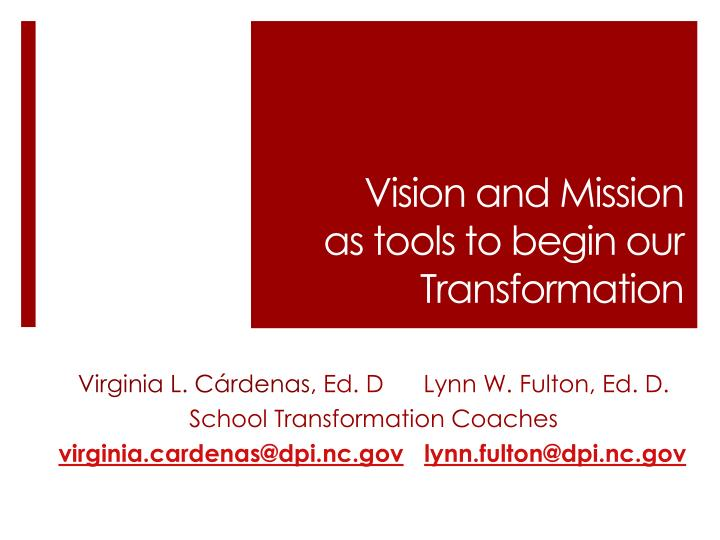 vision and mission as tools to begin our transformation n.