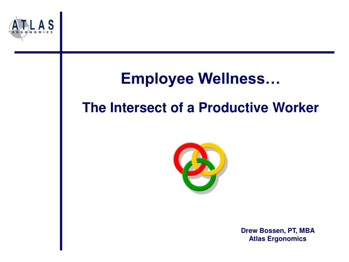 Employee Wellness…