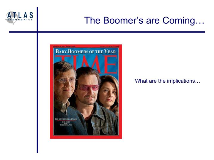 The Boomer's are Coming…