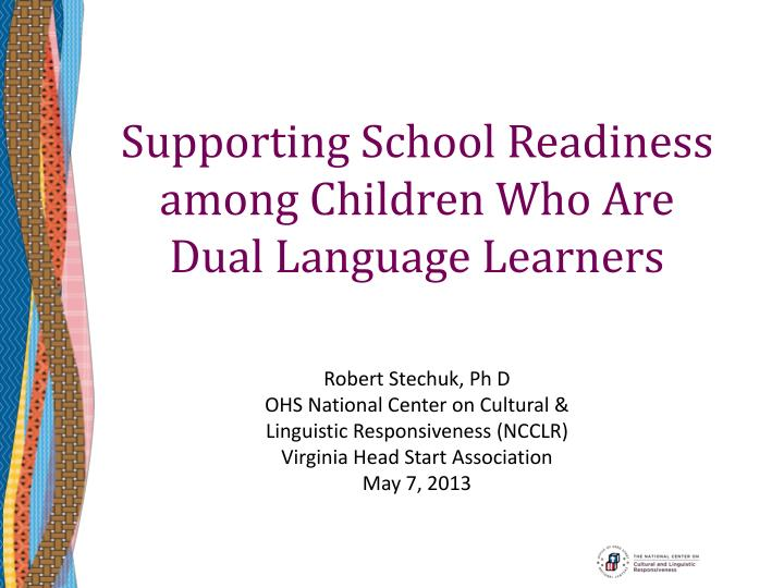 supporting school readiness among children who are dual language learners n.