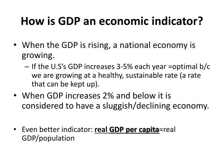 How is GDP an economic indicator?