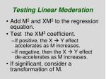 testing linear moderation