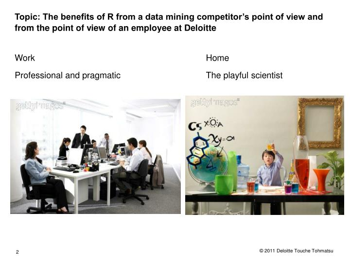 Topic: The benefits of R from a data mining competitor's point of view and from the point of view ...