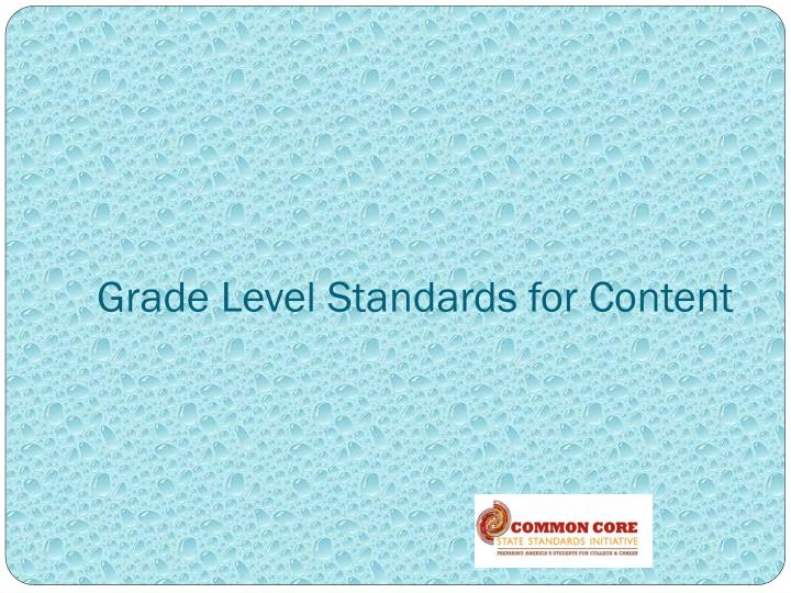 Grade Level Standards for Content
