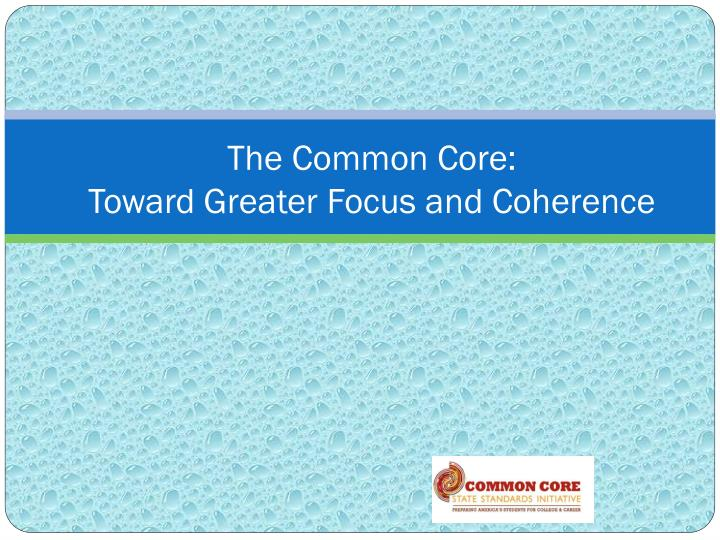 The common core toward greater focus and coherence
