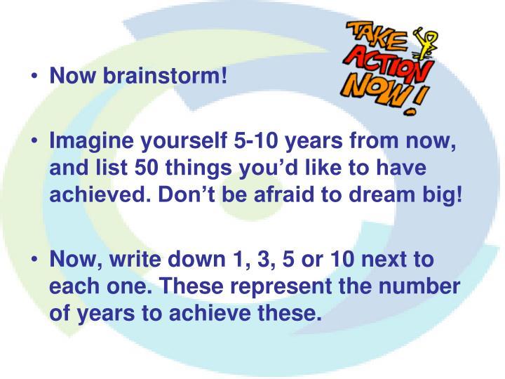 Now brainstorm!