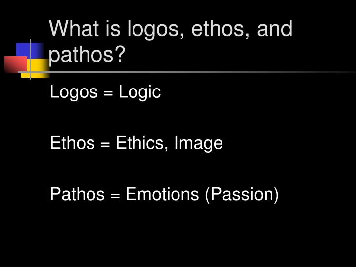 What is logos, ethos, and pathos?