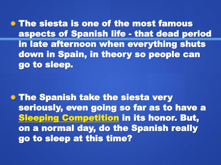 The siesta is one of the most famous aspects of Spanish life - that dead period in late afternoon wh...