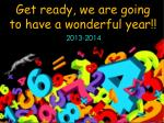 get ready we are going to have a wonderful year