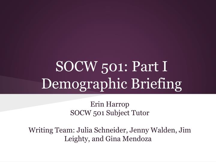 socw 501 part i demographic briefing n.